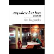 Anywhere But Here by Tim Bugansky