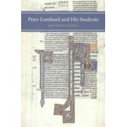 Peter Lombard and His Students by Matthew Doyle