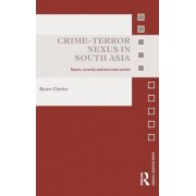Crime-terror Nexus in South Asia by Ryan Clarke