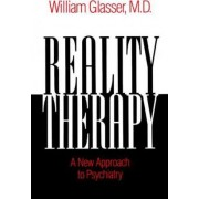Reality Therapy by William Glasser