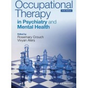 Occupational Therapy in Psychiatry and Mental Health by Rosemary Crouch