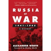 Russia at War, 1941-1945: A History