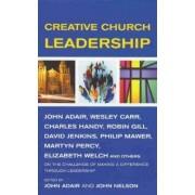 Creative Church Leadership by Charles B. Handy
