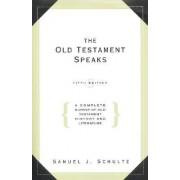 The Old Testament Speaks by Samuel J. Schultz