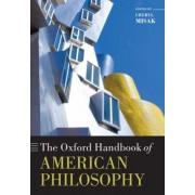 The Oxford Handbook of American Philosophy by Cheryl Misak