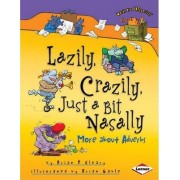 Lazily, Crazily, Just a Bit Nasally by Brian P. Cleary