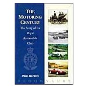 The Motoring Century: Story Of The Royal Automobile Club