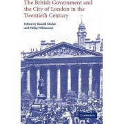 The British Government and the City of London in the Twentieth Century by Ranald Michie