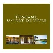 Tuscany, An Art Of Living/ Toscane, Un Art De Vivre/ Levenskunst In Toscane