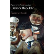 Press and Politics in the Weimar Republic by Bernhard Fulda