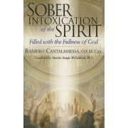 Sober Intoxication of the Spirit by Father Raniero Cantalamessa
