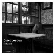 Quiet London by Siobhan Wall