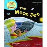 Oxford Reading Tree Read With Biff, Chip, and Kipper: Phonics: Level 4: The Moon Jet by Roderick Hunt