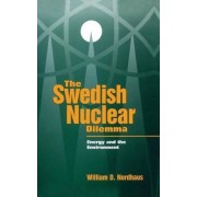 The Swedish Nuclear Dilemma by William D. Nordhaus
