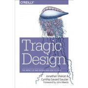 Tragic Design: The Impact of Bad Product Design and How to Fix It, Paperback