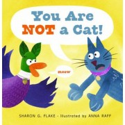 You Are Not a Cat! by Sharon Flake