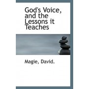God's Voice, and the Lessons It Teaches by Magie David