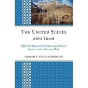 United States and Iran by Maryam Y. Yekta Steininger