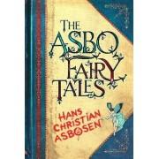 The ASBO Fairy Tales by Hans Christian Asbosen