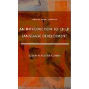 An Introduction to Child Language Development by Susan H. Foster- Cohen