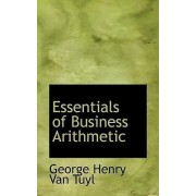 Essentials of Business Arithmetic by George Henry Van Tuyl