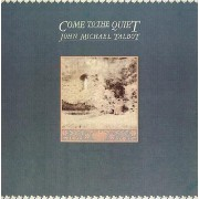 Come to the Quiet by John Michael Talbot