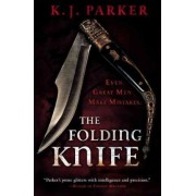 The Folding Knife by K J Parker