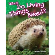 What Do Living Things Need? by Elizabeth Austen