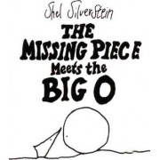 Missing Piece Meets the Big O by Shel Silverstein