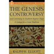 Genesis Controversy and Continuity in Southern Baptist Chaos by Ralph H. Elliott