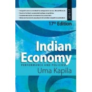 Indian Economy: Performance and Policies by Uma Kapila