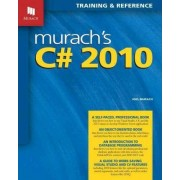 Murach's C# 2010 by Joel Murach