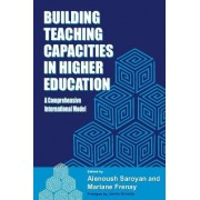 Building Teaching Capacities in Higher Education by Alenoush Saroyan