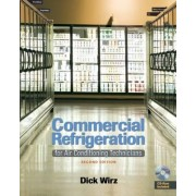 Commercial Refrigeration by Dick Wirz