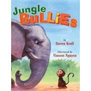 Jungle Bullies by Steven Kroll