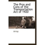 The Pros and Cons of the Transportation Act of 1920 by Array