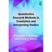 Quantitative Research Methods in Translation and Interpreting Studies by Christopher D Mellinger