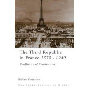 The Third Republic in France, 1870-1940: Conflicts and Continuities