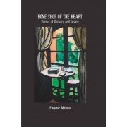 Bone Shop of the Heart: Poems of Memory and Desire