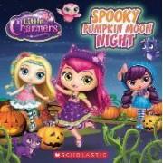 Spooky Pumpkin Moon Night (Little Charmers: 8x8 Storybook) by Meredith Rusu