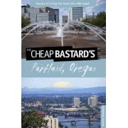 Cheap Bastard's Guide to Portland, Oregon by Rachel Dresbeck