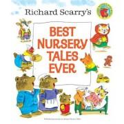Richard Scarry's Best Nursery Tales Ever, Hardcover