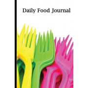 Daily Food Journal: Colorful Forks, Blank Daily Food Journal Book and Planner, 6 X 9, 100 Pages to Write in