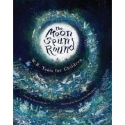 The Moon Spun Round by W. B. Yeats