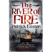 The River of Fire by Patrick Easter