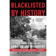 Blacklisted By History by M. Stanton Evans