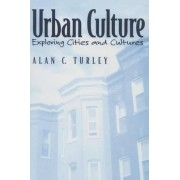 Urban Culture by Alan C. Turley