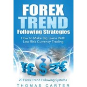 Forex Trend Following Strategies by Thomas Carter