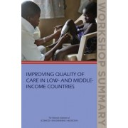 Improving Quality of Care in Low- and Middle-Income Countries by And Medicine The National Academies Of Sciences Engineering