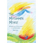 The Midsummer Mouse: Midsummer Tales of Tiptoes Lightly and the Summer Queen